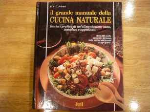 grande manuale Cucina naturale