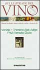 Sulle strade del vino Veneto,trentino,Friuli