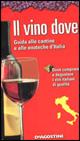 Il vino dove guida alle cantine e enoteche