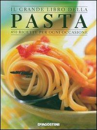 """Il grande libro della PASTA """"450"""" ricette"""