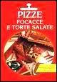 Pizze focacce e torte