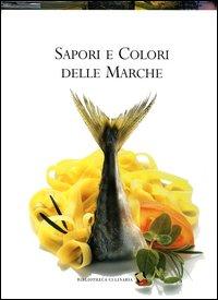 Sapori e colori delle Marche