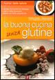 La buona cucina senza glutine