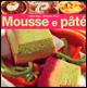 Mousse e pâté