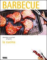 La cucina. Barbecue