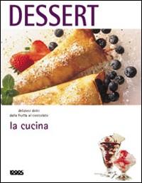 La Cucina. Dessert