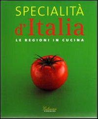 Specialita' Italia le regioni in cucina